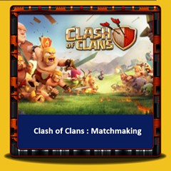Clash of Clans - Matchmaking